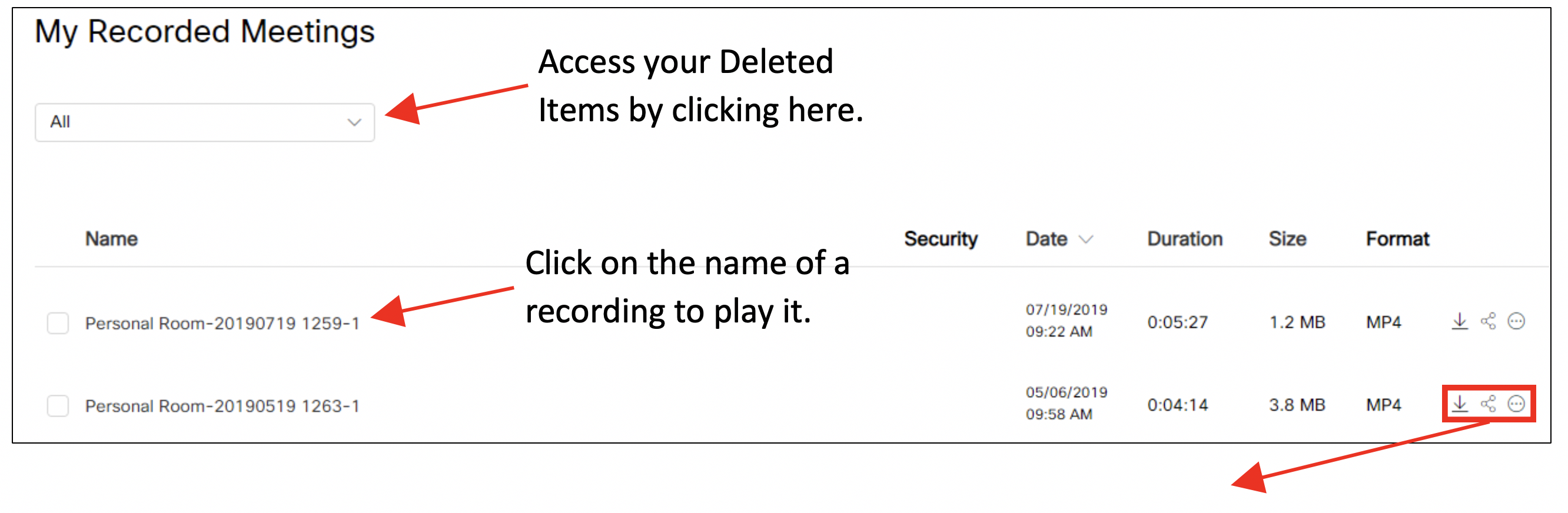 Access your deleted items by clicking the drop down at the top. Click on the name of a recording to play it.